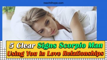 5 Clear Signs Scorpio Man Using You In Love Relationships