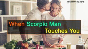 When Scorpio Man Touches You