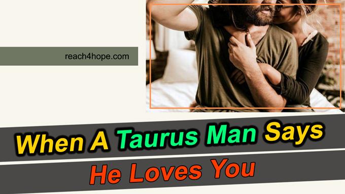 taurus man expresses his love towards you