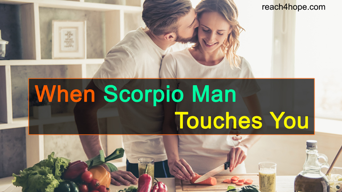 scorpio man in love and his touching