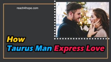 How Taurus Man Express Love (4 Signs to Know His Heart)