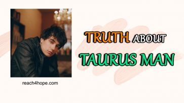 Truth about Taurus Man (4 Things You Need to Know)