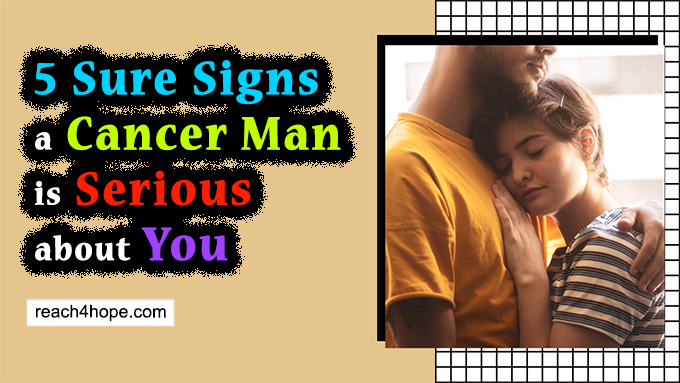 signs cancer man is serious about you