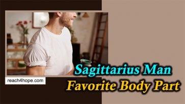 Sagittarius Man Favorite Body Part (a Guide for His Partner)