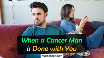When a Cancer Man is Done with You (with 5 Common Signs)